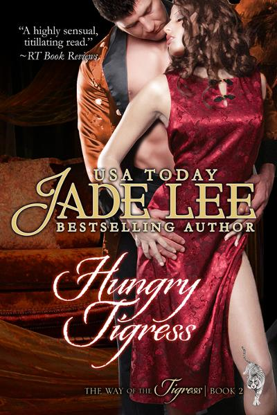Hungry Tigress (The Way of The Tigress, Book 2) By: Jade Lee
