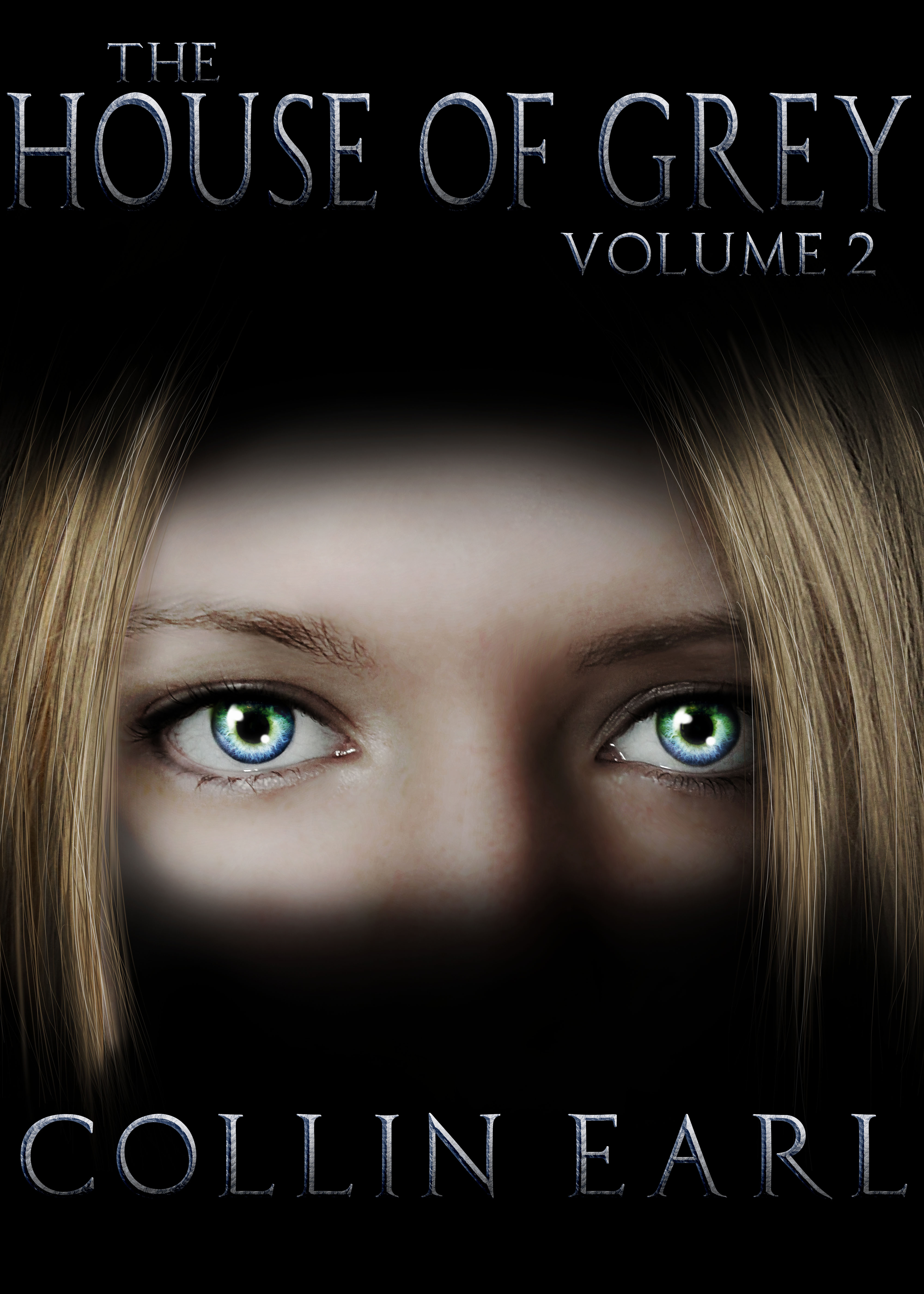 The House of Grey- Volume 2 By: Collin Earl