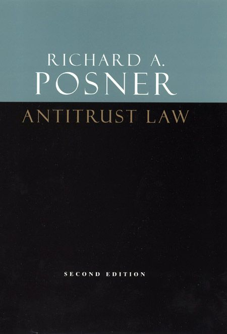 Antitrust Law, Second Edition By: Richard A. Posner
