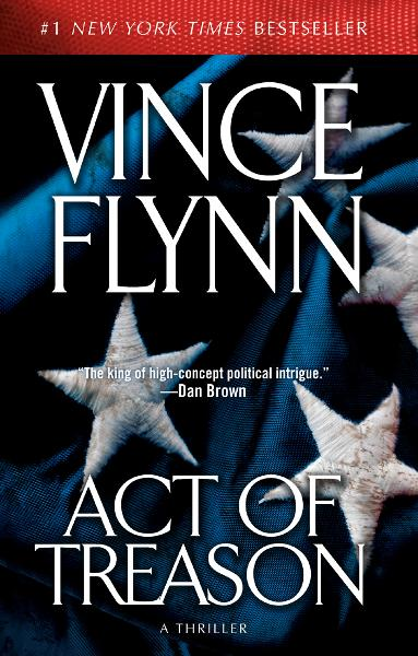 Act of Treason By: Vince Flynn