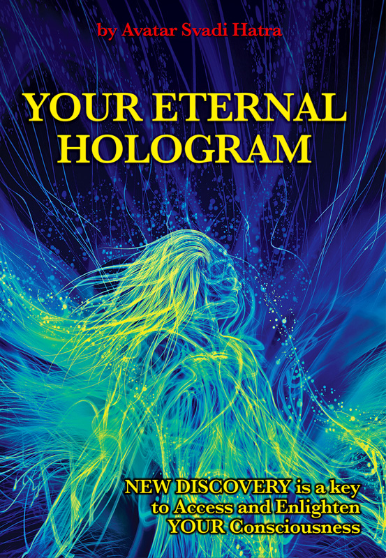YOUR ETERNAL HOLOGRAM
