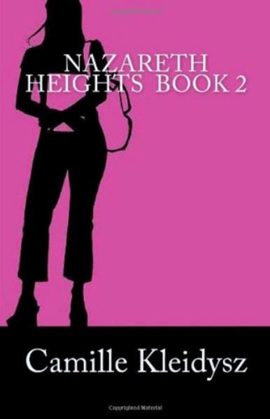 Nazareth Heights Book 2: The Adventures of Adrianna Williamson By: Camille Kleidysz
