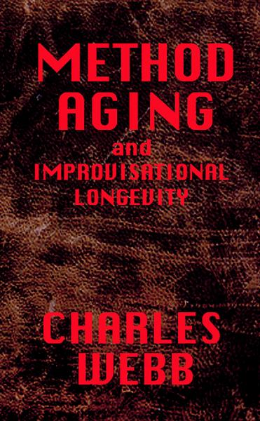 METHOD AGING and Improvisational Longevity