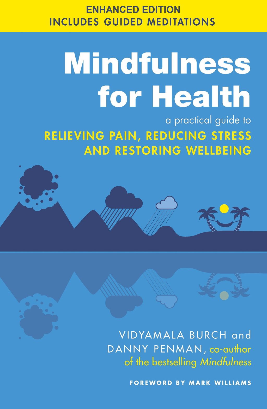 Mindfulness for Health (Enhanced Edition) A practical guide to relieving pain,  reducing stress and restoring wellbeing