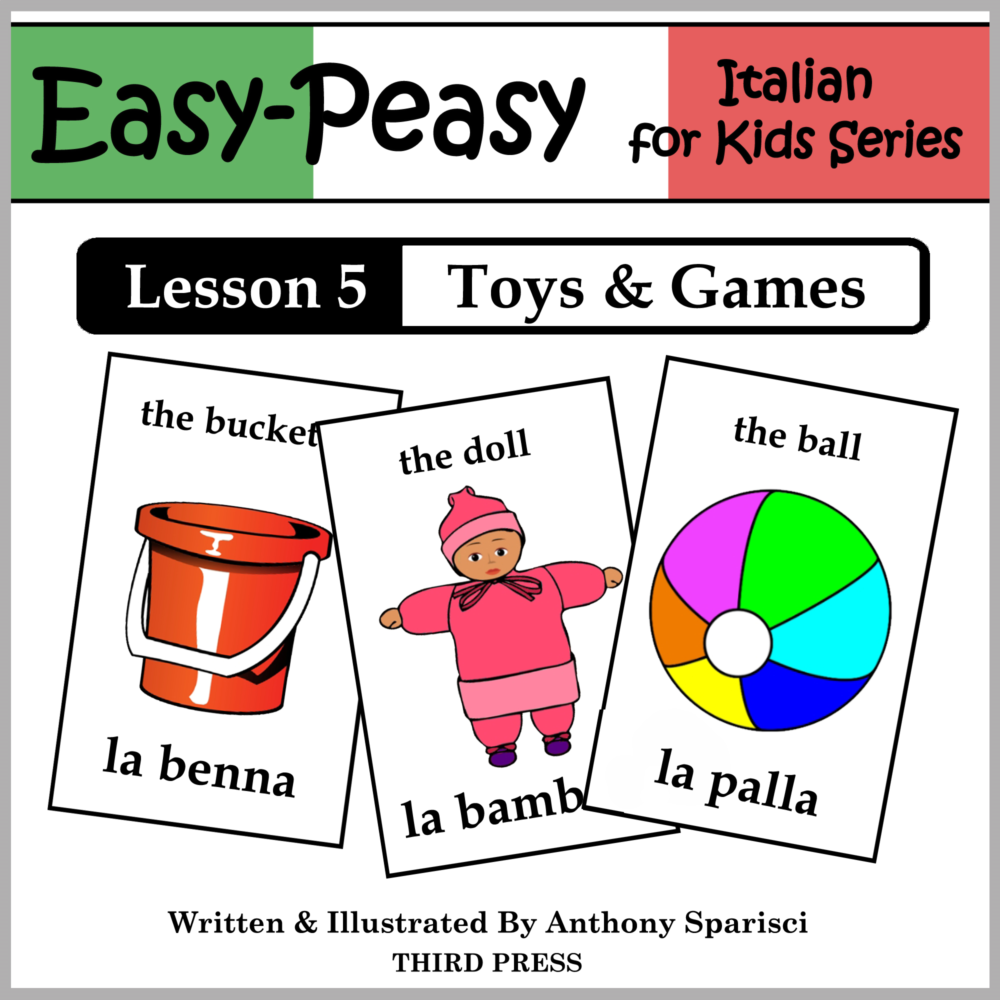 Italian Lesson 5: Toys & Games By: Anthony Sparisci