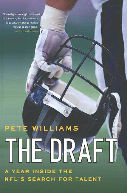 The Draft By: Pete Williams