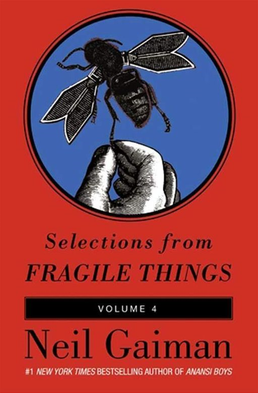 Selections from Fragile Things, Volume Four By: Neil Gaiman