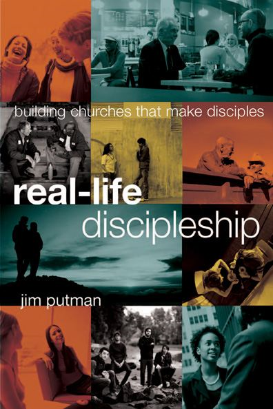 Real-Life Discipleship By: Jim Putman