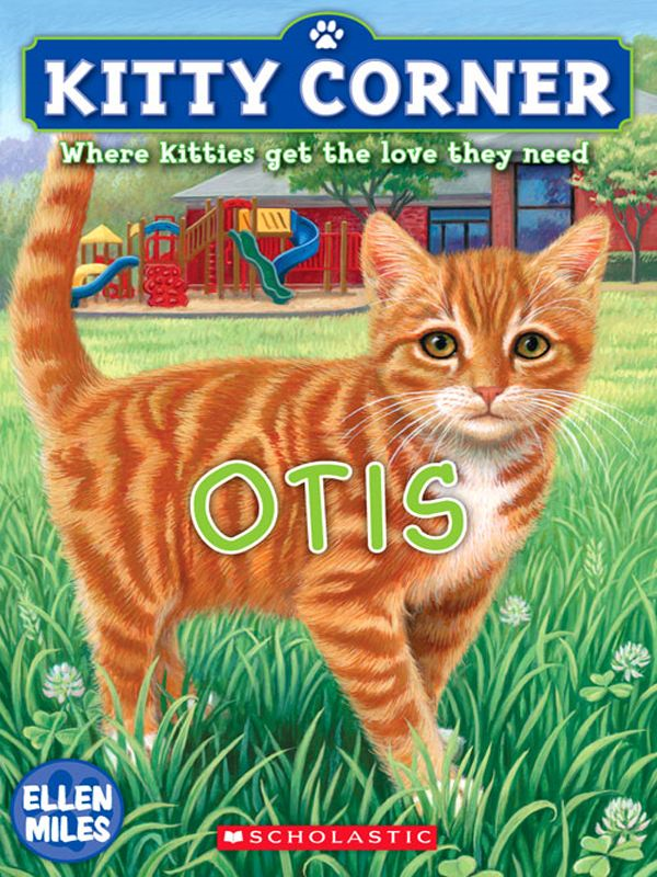 Kitty Corner #2: Otis By: Ellen Miles