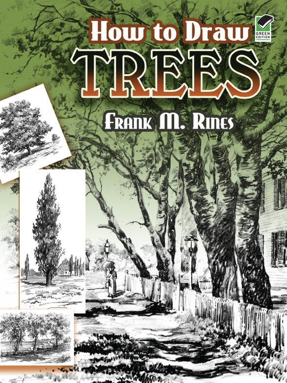 How to Draw Trees By: Frank Rines
