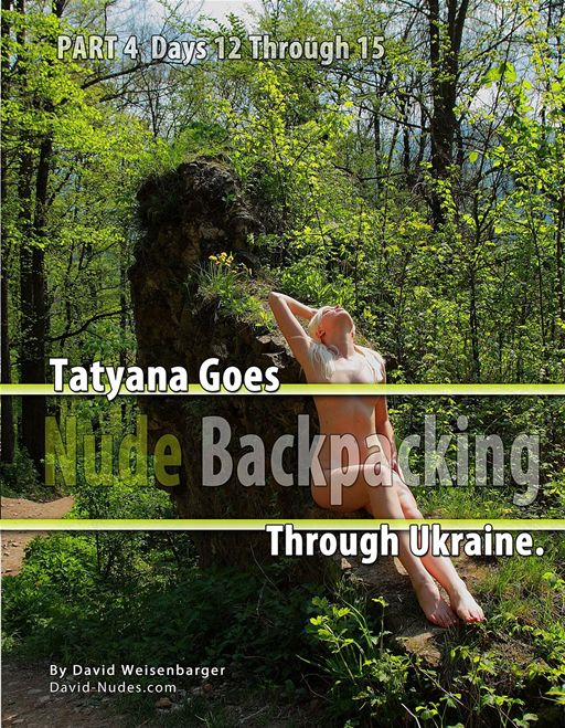 Tatyana Goes Nude Backpacking Through Ukraine Part 4