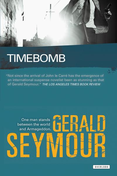 Timebomb: A Thriller By: Gerald Seymour