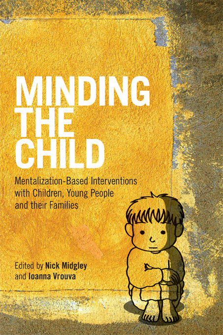 Minding the Child Mentalization-Based Interventions with Children,  Young People and their Families