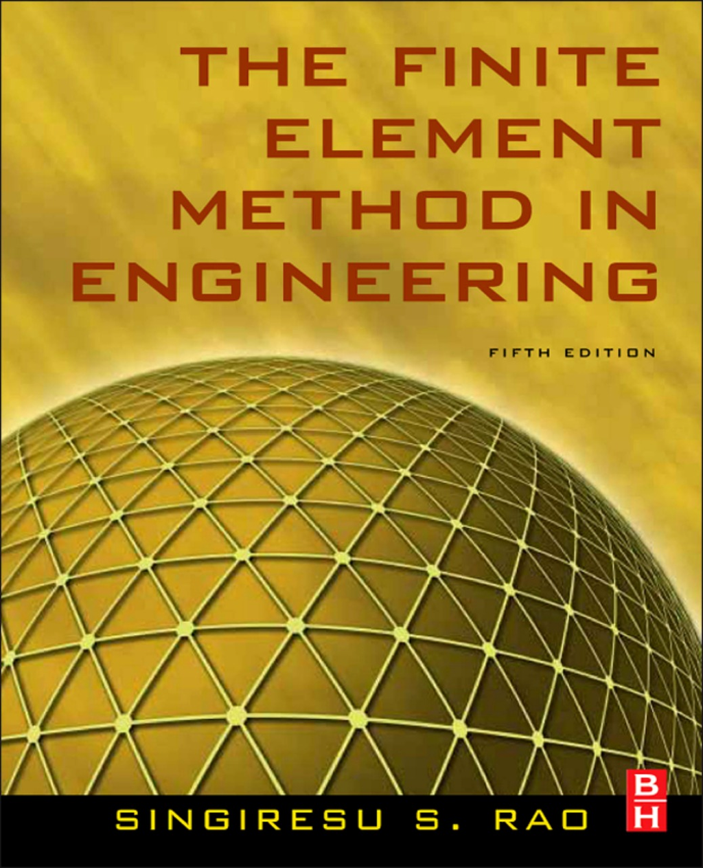The Finite Element Method in Engineering By: Singiresu S. RAO