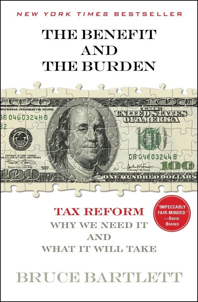 The Benefit and The Burden By: Bruce Bartlett