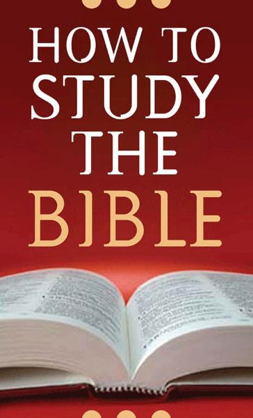 How to Study the Bible By: Robert M. West