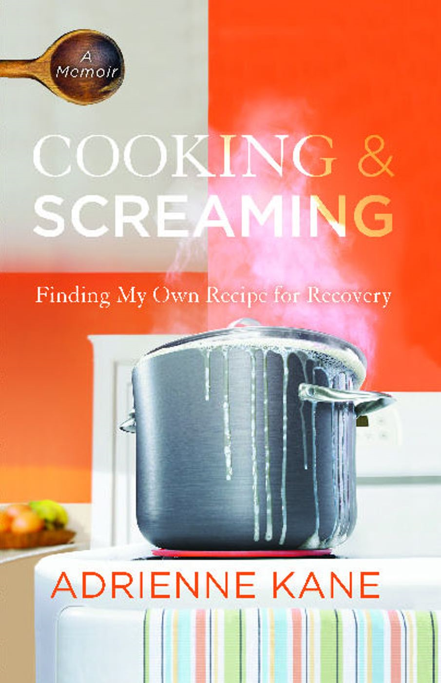 Cooking and Screaming By: Adrienne Kane