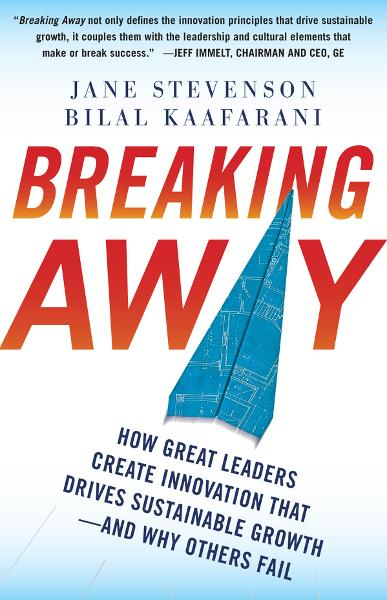 Breaking Away: How Great Leaders Create Innovation that Drives Sustainable Growth--and Why Others Fail By: Bilal Kaafarani,Jane Stevenson