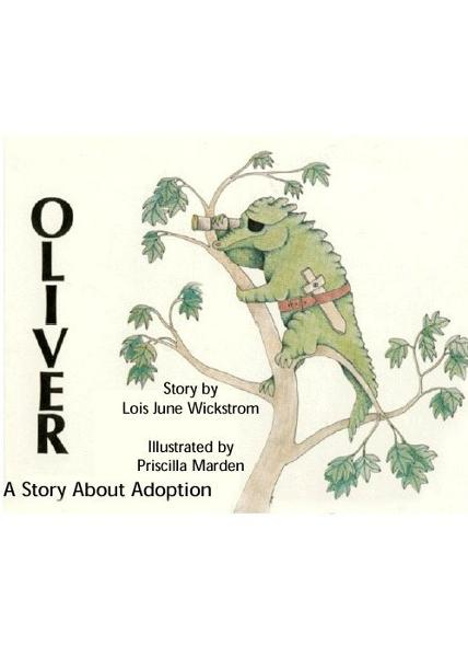 Oliver, A Story About Adoption by Lois Wickstrom, illustrated by Priscilla Marden
