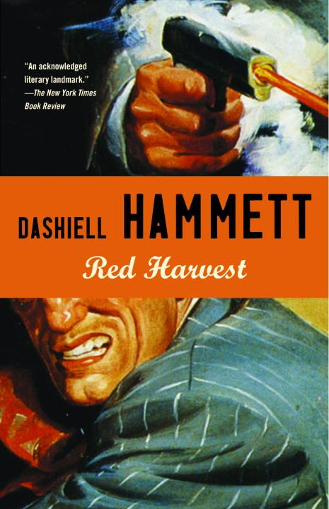 Red Harvest By: Dashiell Hammett