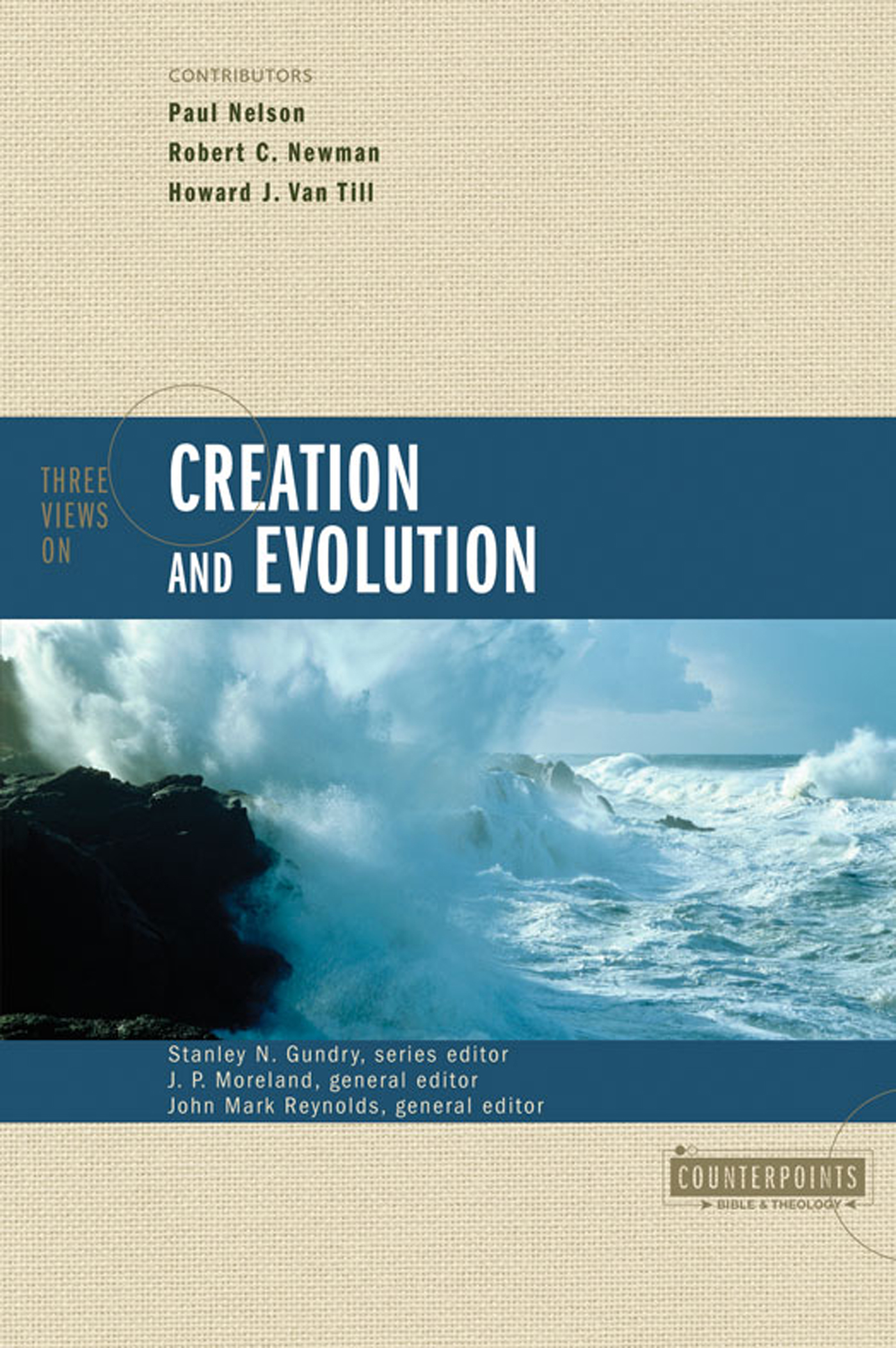 Three Views on Creation and Evolution By: J. P.   Moreland,John Mark   Reynolds,Stanley N.   Gundry