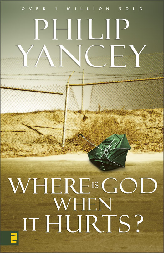 Where Is God When It Hurts? By: Philip   Yancey