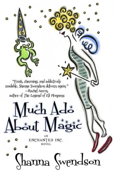 Much Ado About Magic By: Shanna Swendson