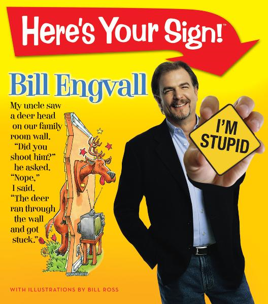 Here's Your Sign By: Bill Engvall