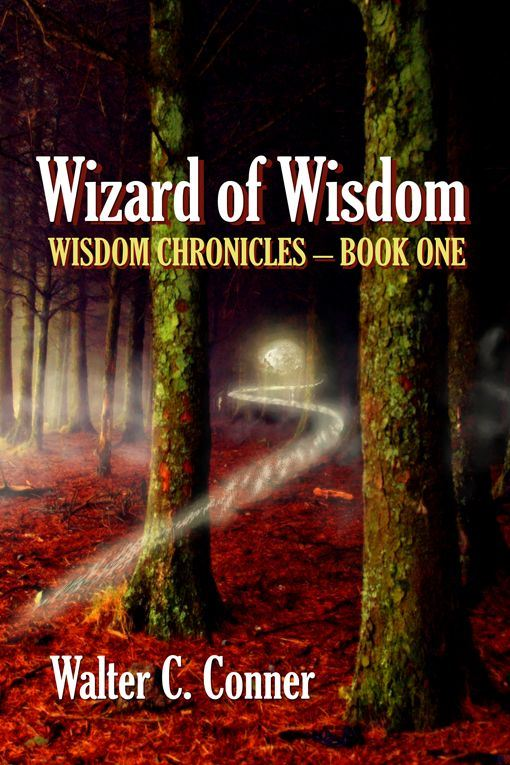 Wizard Of Wisdom By: Walter C. Conner