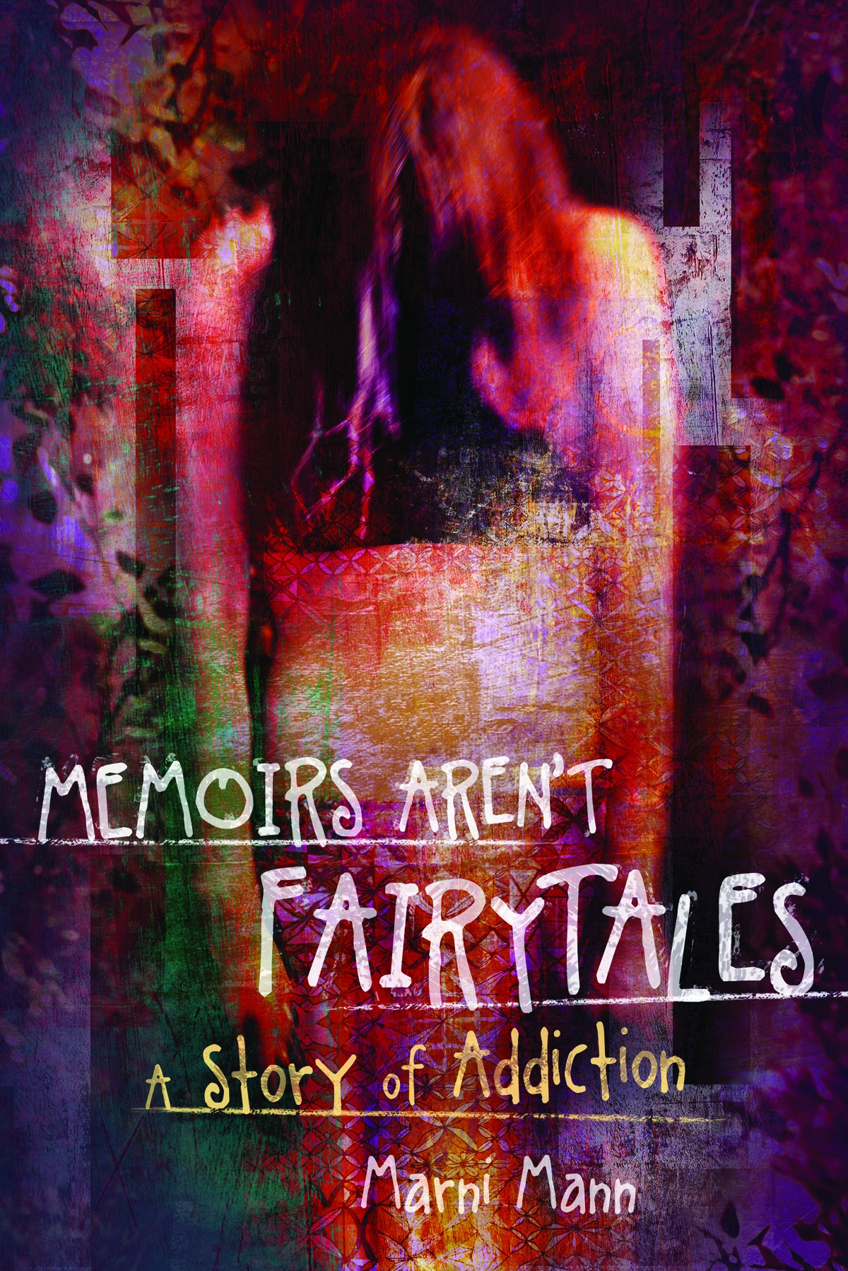 Memoirs Aren't Fairytales By: Marni Mann