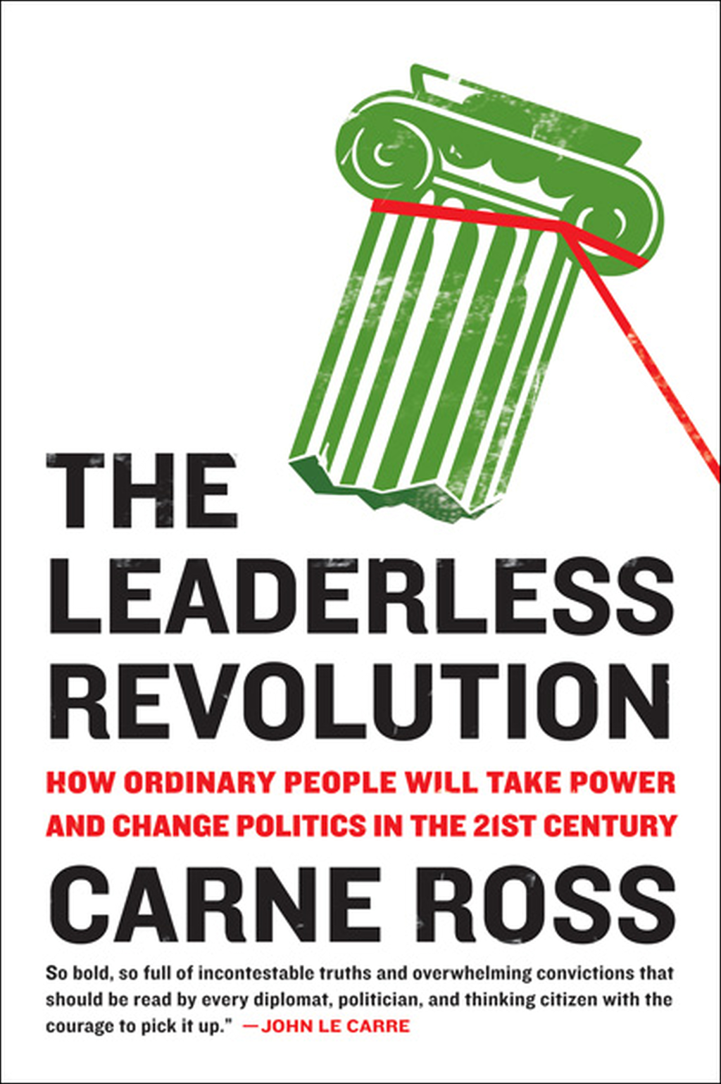 The Leaderless Revolution By: Carne Ross