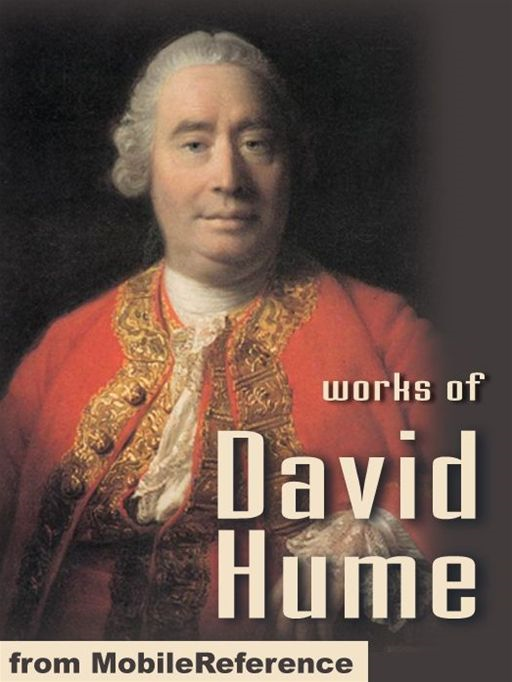 Works Of David Hume: A Treatise Of Human Nature, An Enquiry Concerning Human Understanding, An Enquiry Concerning The Principles Of Morals, The Natural History Of Religion & Dialogues Concerning Natural Religion (Mobi Collected Works)