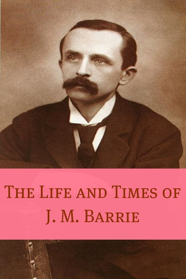 BookCaps - The Life and Times of J.M. Barrie (Annotated)