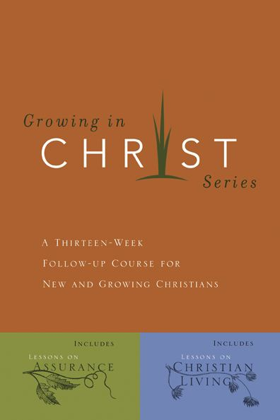 Growing in Christ By: The Navigators