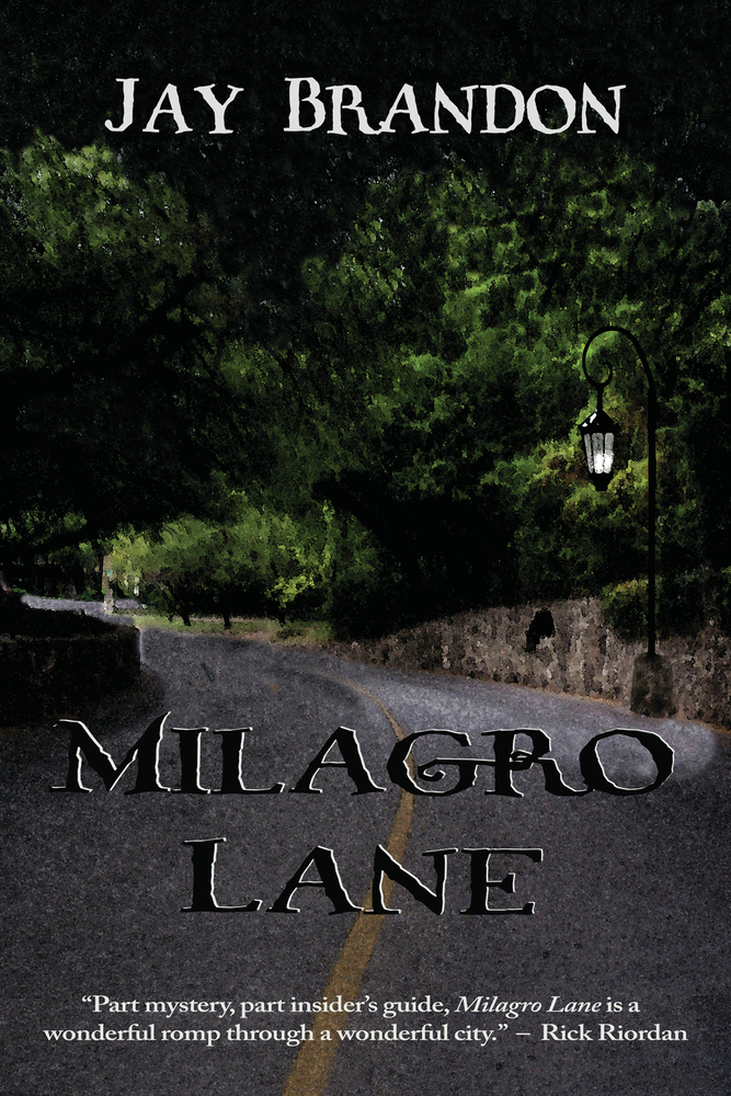 Milagro Lane By: Jay Brandon