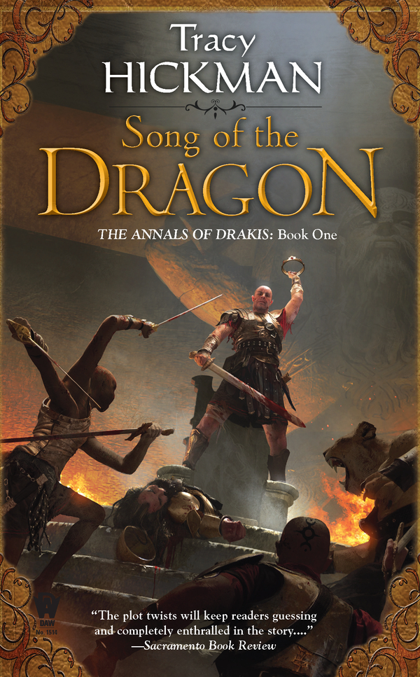 Song of the Dragon: The Annals of Drakis: Book One By: Tracy Hickman