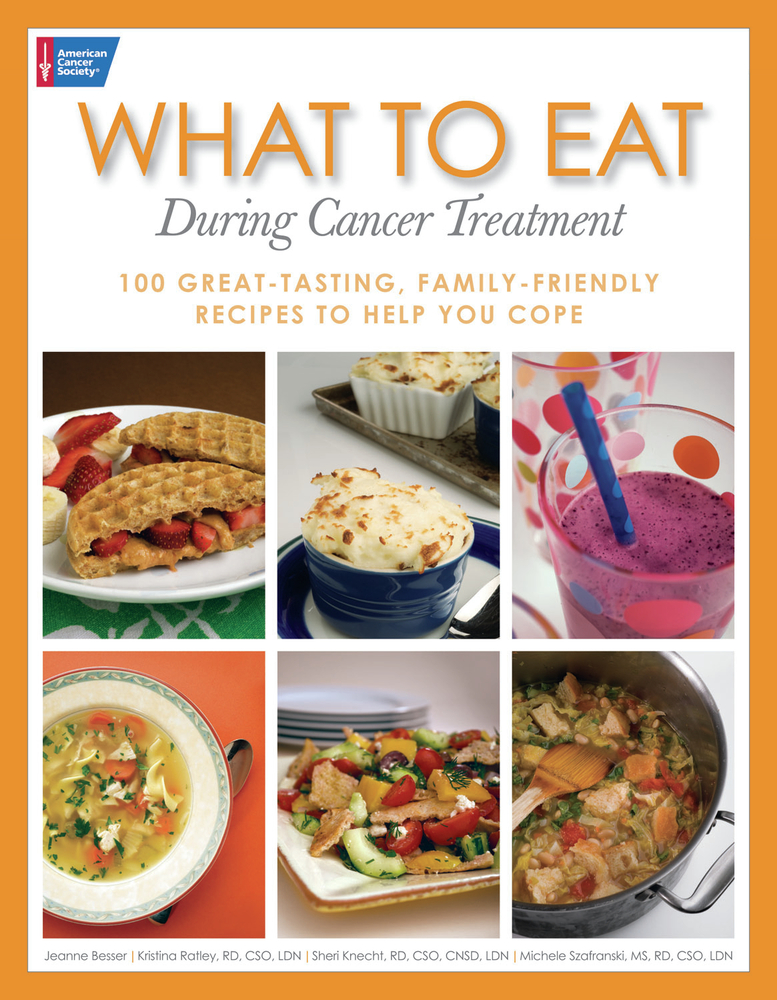 What to Eat During Cancer Treatment: 100 Great-Tasting, Family-Friendly Recipes to Help You Cope By: Jeanne Besser,Kristina Ratley,Michele Szafranski,Sheri Knecht