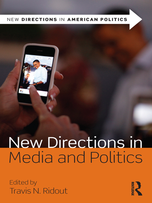 Travis N. Ridout - New Directions in Media and Politics