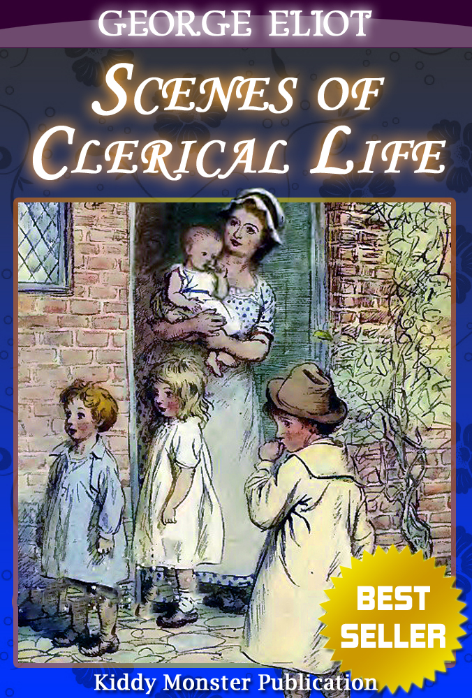 George Eliot - Scenes of Clerical Life By George Eliot