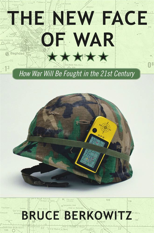 The New Face of War By: Bruce D. Berkowitz