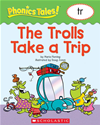 Phonics Tales: The Trolls Take A Trip (tr)