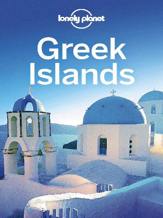 Lonely Planet Greek Islands By: Alexis Averbuck,Des Hannigan,Korina Miller,Lonely Planet,Michael S Clark,Victoria Kyriakopoulos