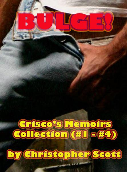 Bulge!  (Crisco's Memoirs Collections #1 - #4)
