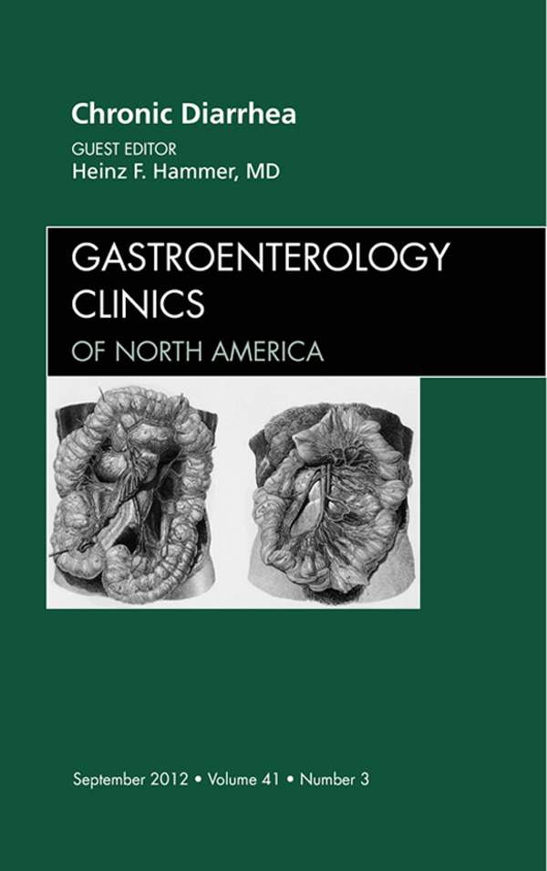 Chronic Diarrhea, An Issue of Gastroenterology Clinics
