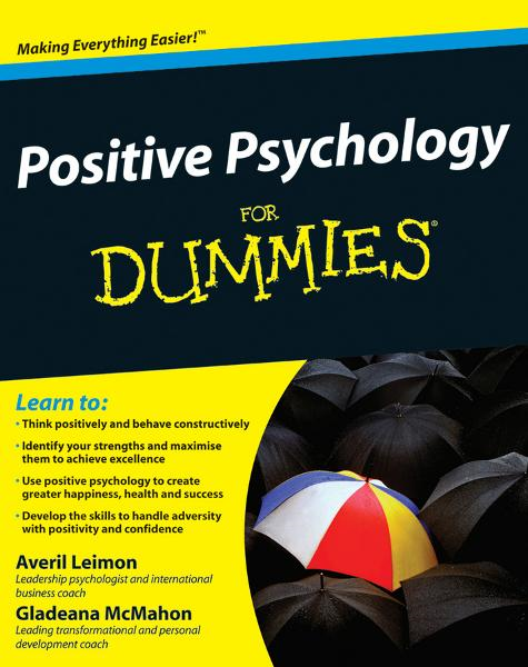 Positive Psychology For Dummies By: Averil Leimon,Gladeana McMahon