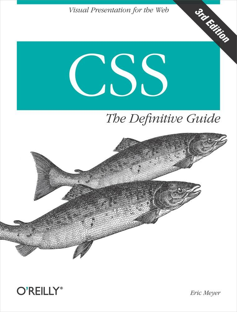 CSS: The Definitive Guide By: Eric A. Meyer