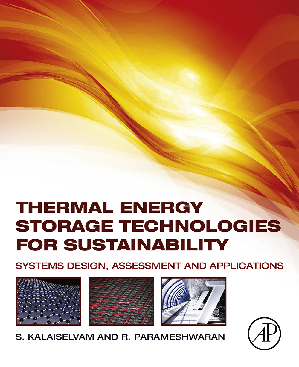 Thermal Energy Storage Technologies for Sustainability Systems Design,  Assessment and Applications