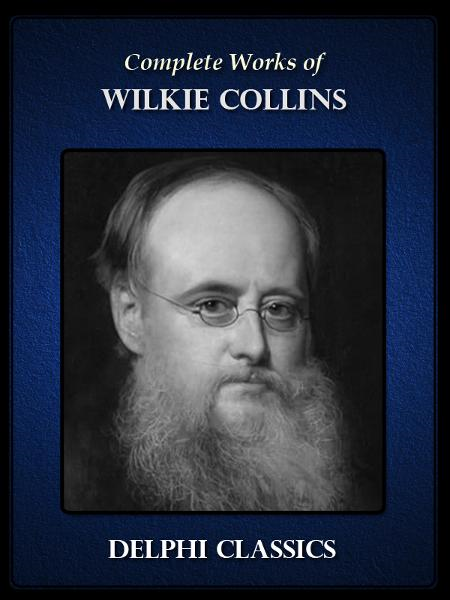 Complete Works of Wilkie Collins (Illustrated)