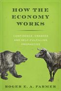download How the Economy Works:Confidence, Crashes and Self-Fulfilling Prophecies  book
