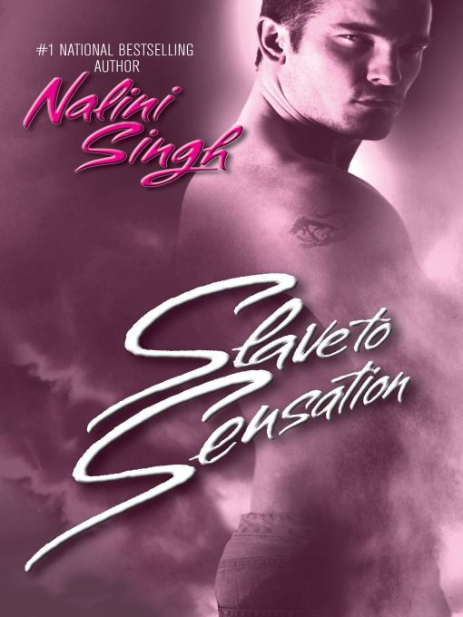 Slave to Sensation By: Nalini Singh